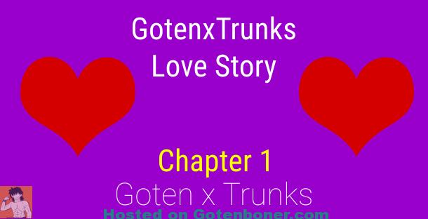 GotenxTrunks Love Story