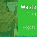 Wasted Wish - Chapter 1 - Vegeta x Goten Yaoi